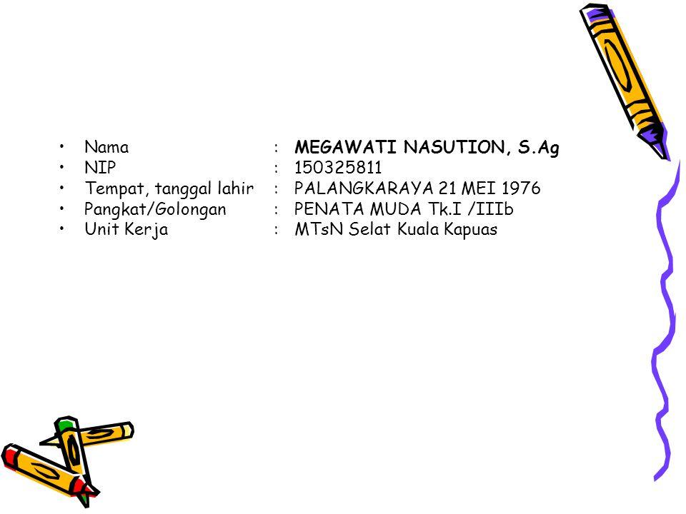 Nama : MEGAWATI NASUTION, S.Ag