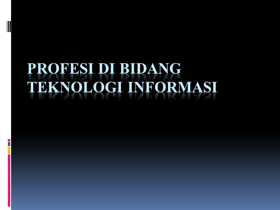 Profesi di Bidang Teknologi Informasi