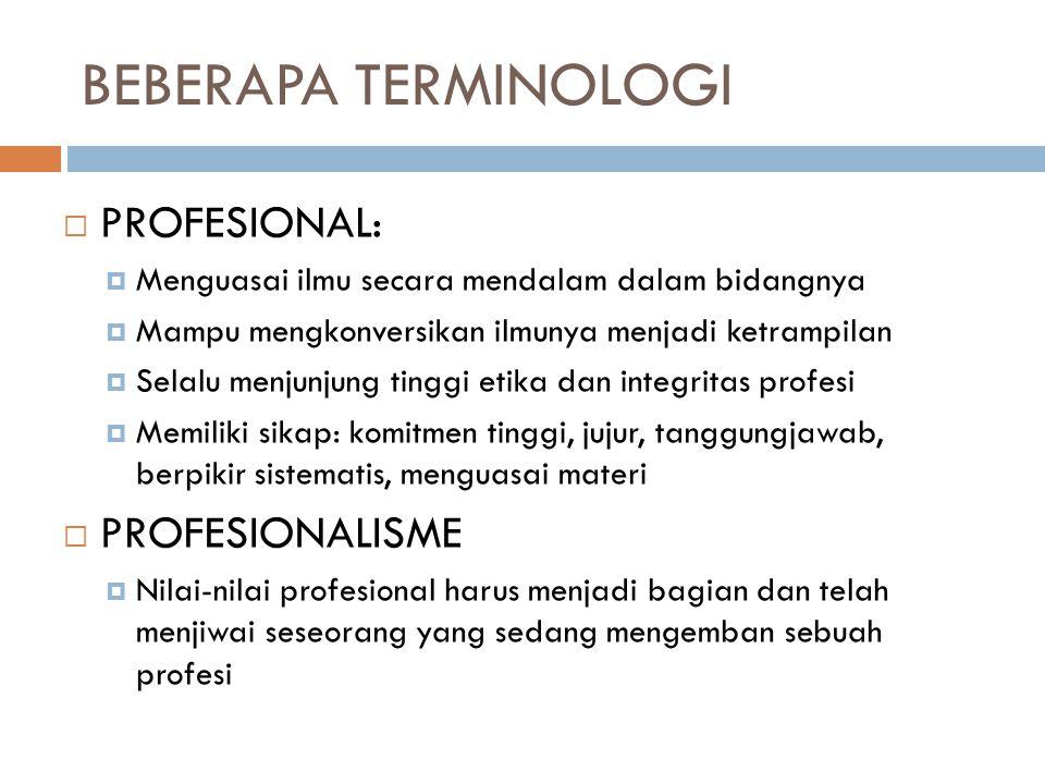 BEBERAPA TERMINOLOGI PROFESIONAL: PROFESIONALISME