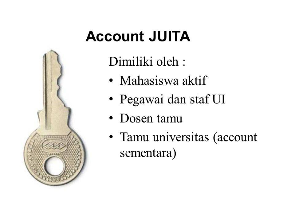 Account JUITA Dimiliki oleh : Mahasiswa aktif Pegawai dan staf UI