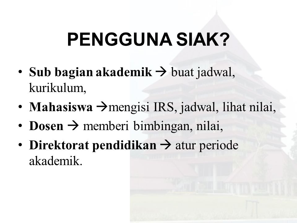 PENGGUNA SIAK Sub bagian akademik  buat jadwal, kurikulum,