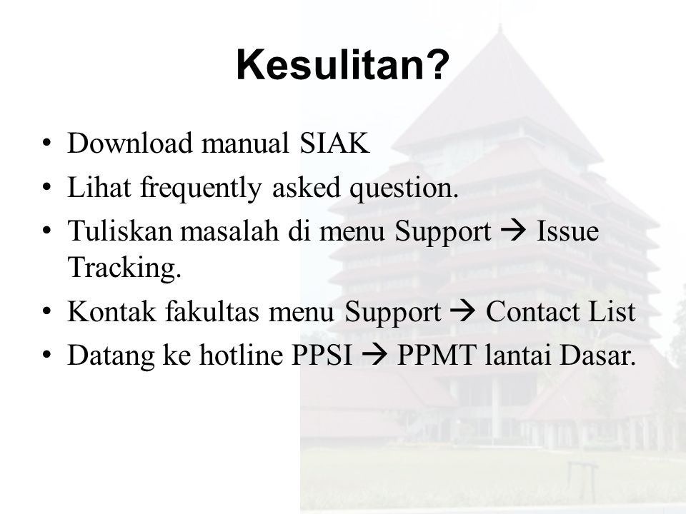 Kesulitan Download manual SIAK Lihat frequently asked question.