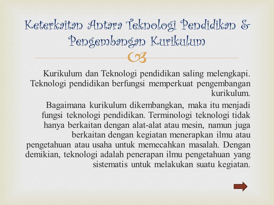 Keterkaitan Antara Teknologi Pendidikan & Pengembangan Kurikulum