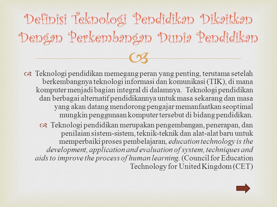 Definisi Teknologi Pendidikan Dikaitkan Dengan Perkembangan Dunia Pendidikan