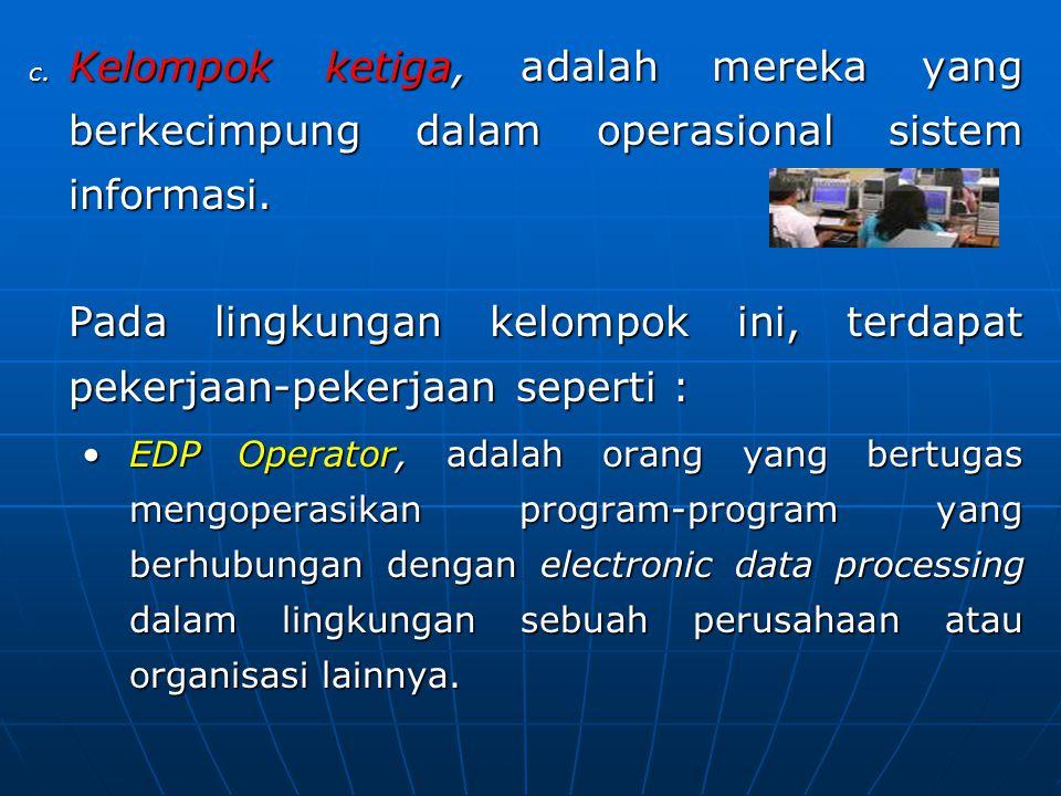Pada lingkungan kelompok ini, terdapat pekerjaan-pekerjaan seperti :
