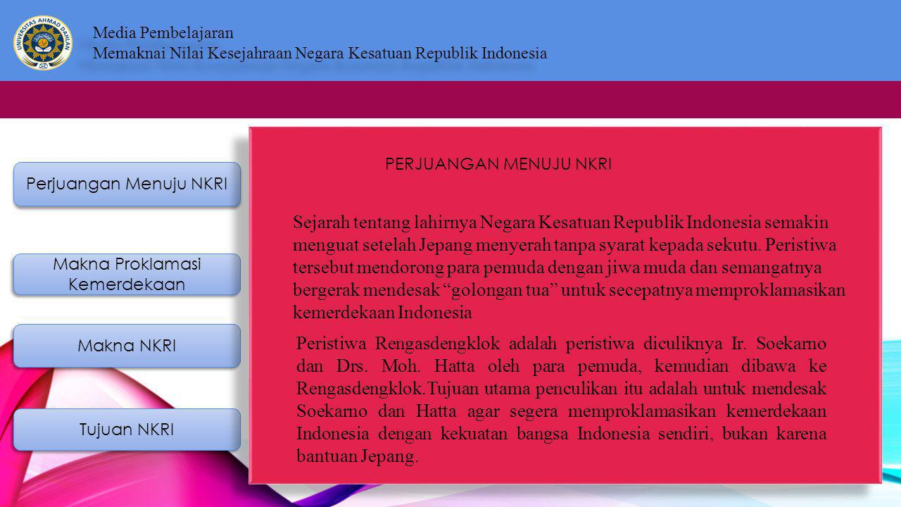Sejarah tentang lahirnya Negara Kesatuan Republik Indonesia semakin