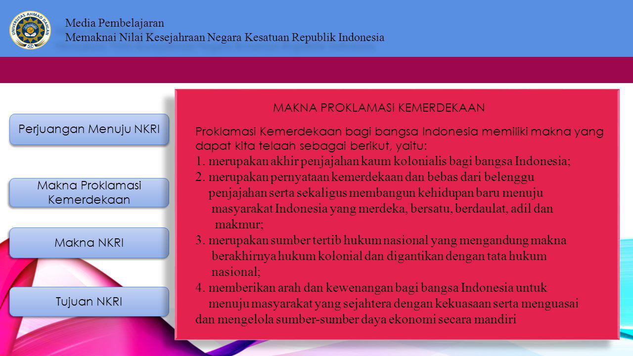 1. merupakan akhir penjajahan kaum kolonialis bagi bangsa Indonesia;