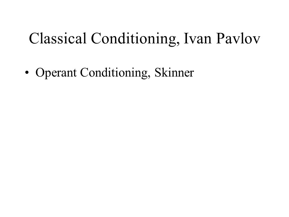 Classical Conditioning, Ivan Pavlov