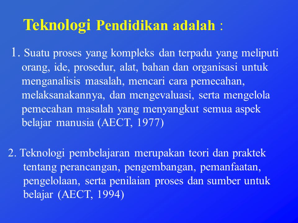 Teknologi Pendidikan adalah :