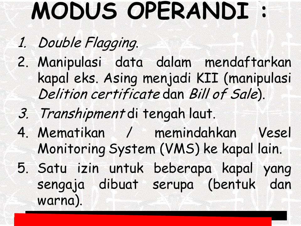 MODUS OPERANDI : Double Flagging.