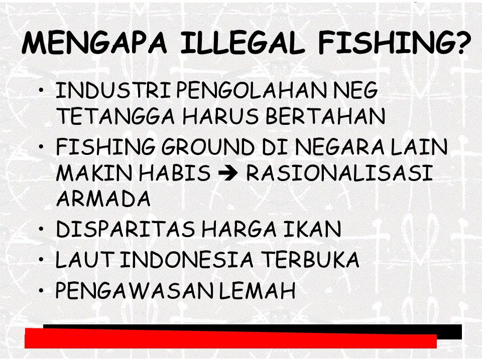 MENGAPA ILLEGAL FISHING