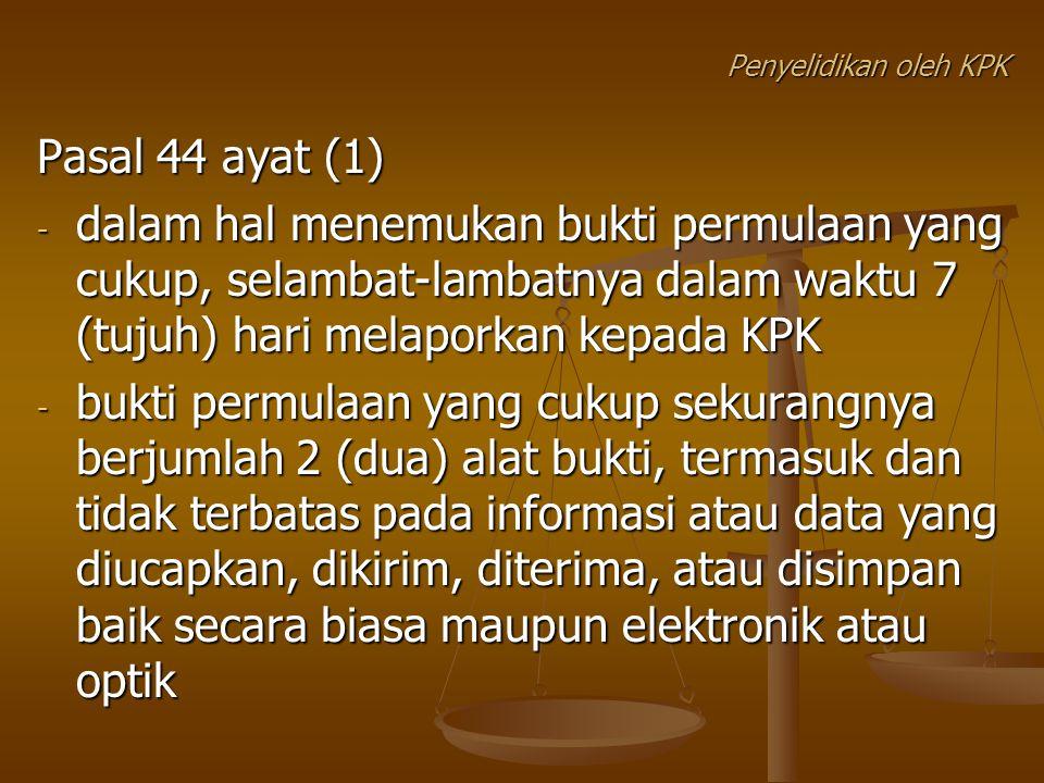 Penyelidikan oleh KPK Pasal 44 ayat (1)