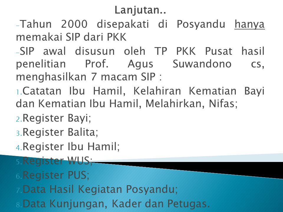 Lanjutan.. Tahun 2000 disepakati di Posyandu hanya memakai SIP dari PKK.