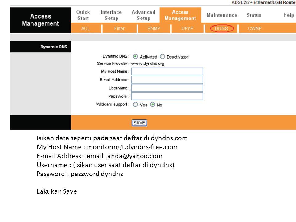 Isikan data seperti pada saat daftar di dyndns.com