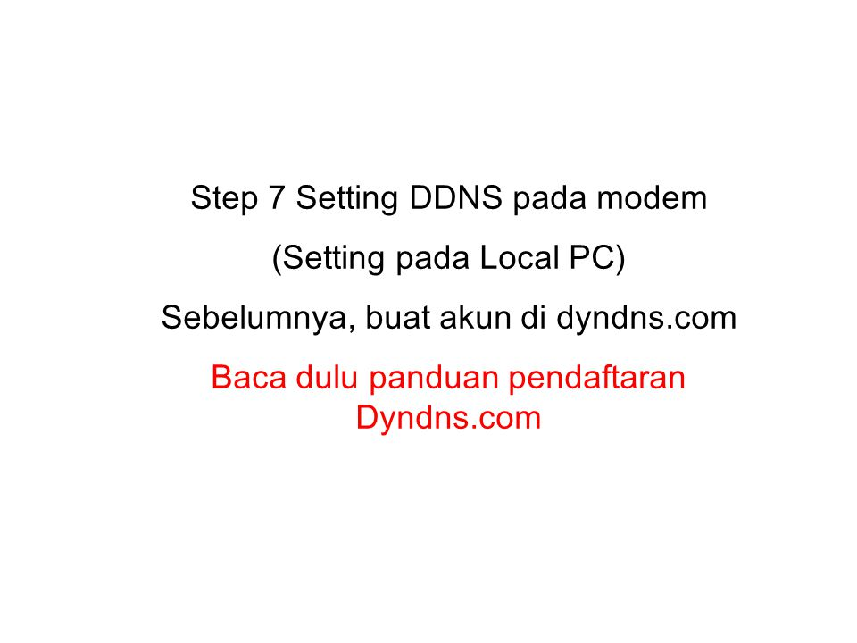 Step 7 Setting DDNS pada modem (Setting pada Local PC)