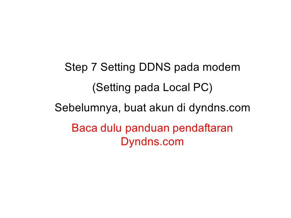 Step 7 Setting DDNS pada modem (Setting pada Local PC)