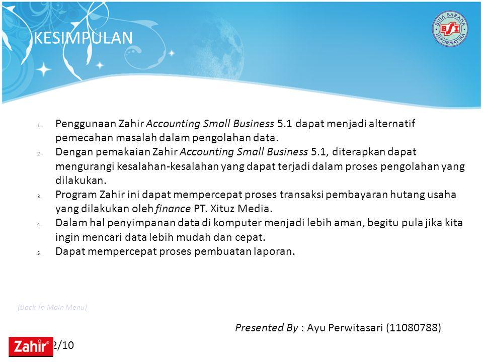 KESIMPULAN Penggunaan Zahir Accounting Small Business 5.1 dapat menjadi alternatif pemecahan masalah dalam pengolahan data.