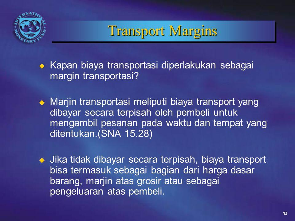 Transport Margins Kapan biaya transportasi diperlakukan sebagai margin transportasi