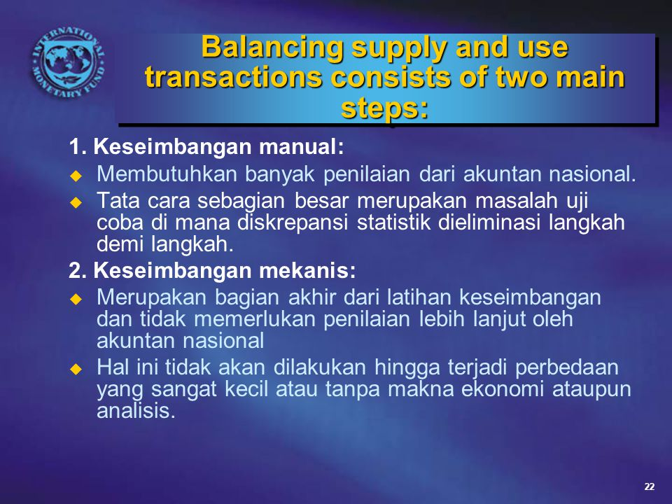 Balancing supply and use transactions consists of two main steps: