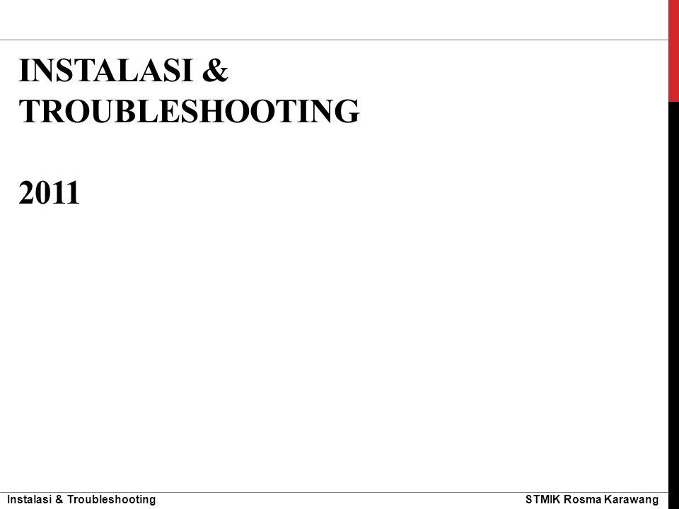 INSTALASI & Troubleshooting 2011