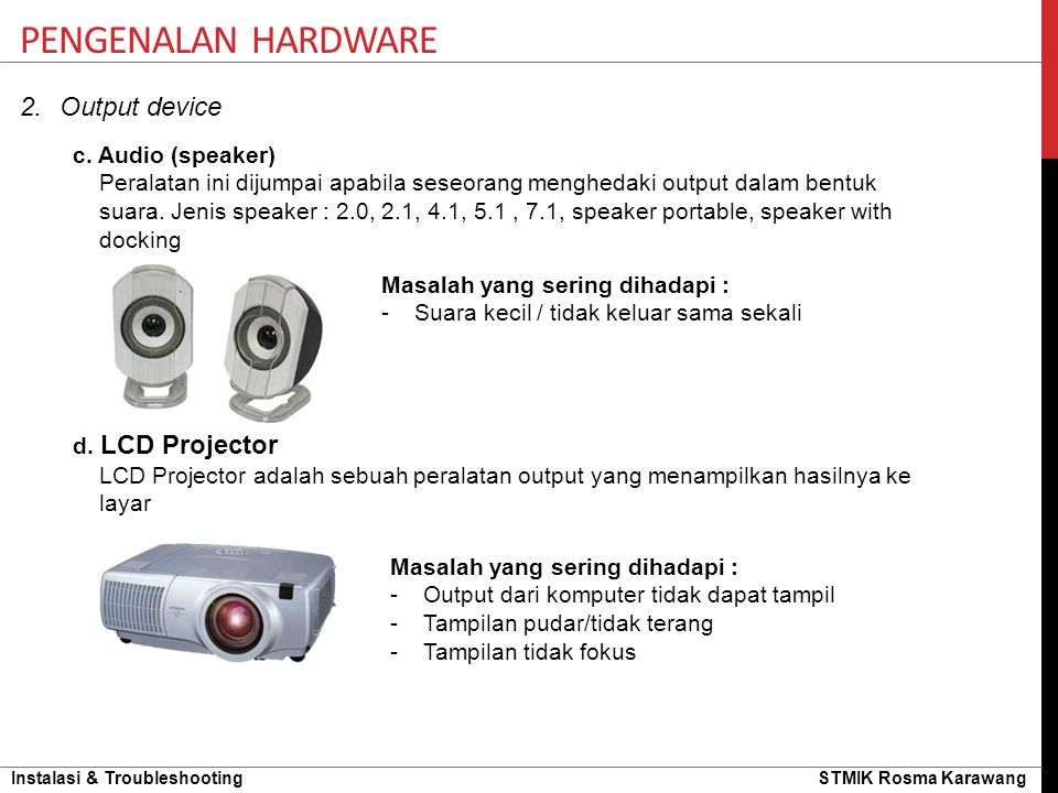 Pengenalan hardware Output device c. Audio (speaker)