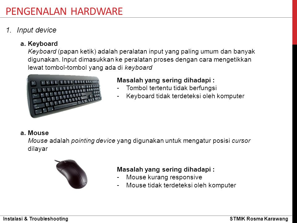 Pengenalan hardware Input device a. Keyboard