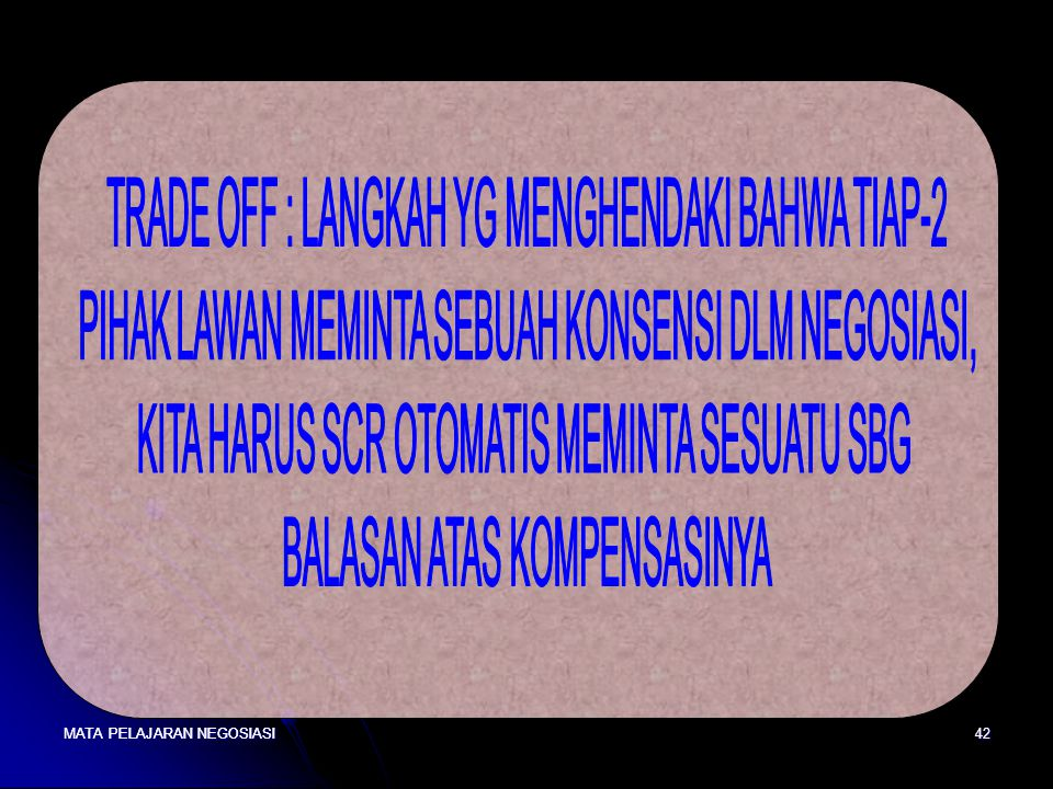 TRADE OFF : LANGKAH YG MENGHENDAKI BAHWA TIAP-2