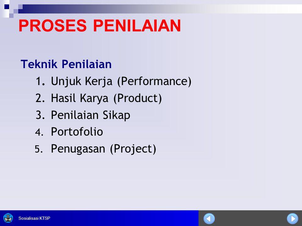PROSES PENILAIAN Teknik Penilaian 1. Unjuk Kerja (Performance)