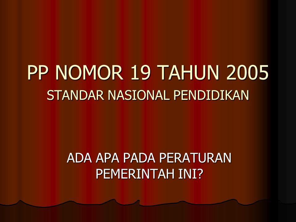 PP NOMOR 19 TAHUN 2005 STANDAR NASIONAL PENDIDIKAN