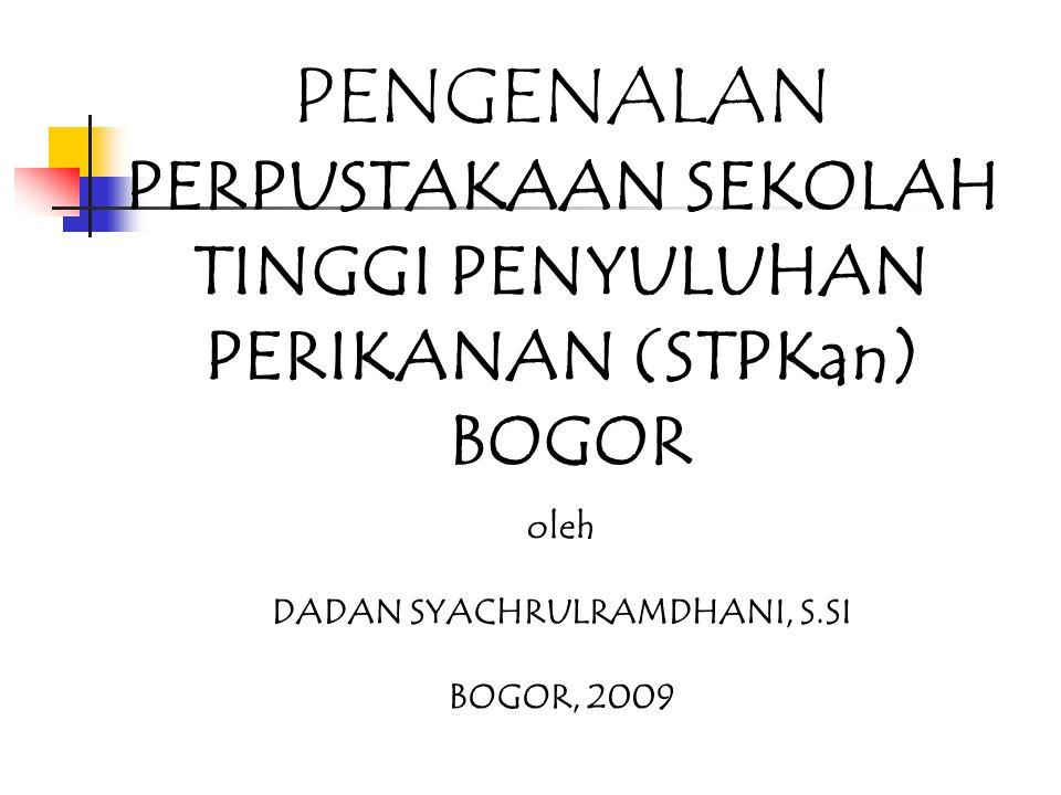 PENGENALAN PERPUSTAKAAN SEKOLAH TINGGI PENYULUHAN PERIKANAN (STPKan)