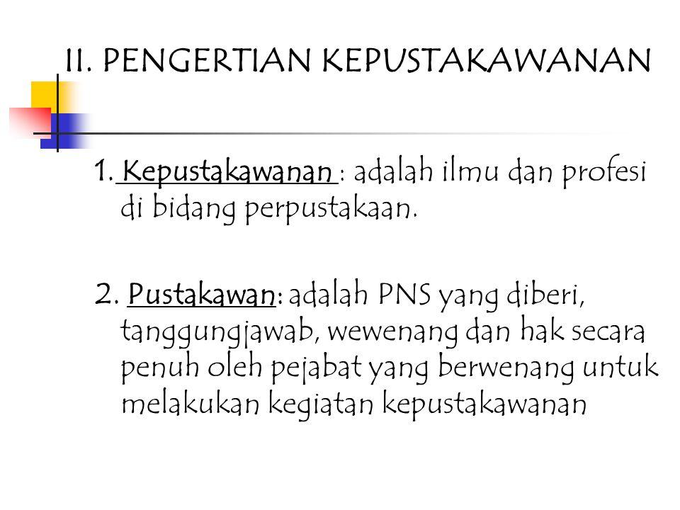 II. PENGERTIAN KEPUSTAKAWANAN