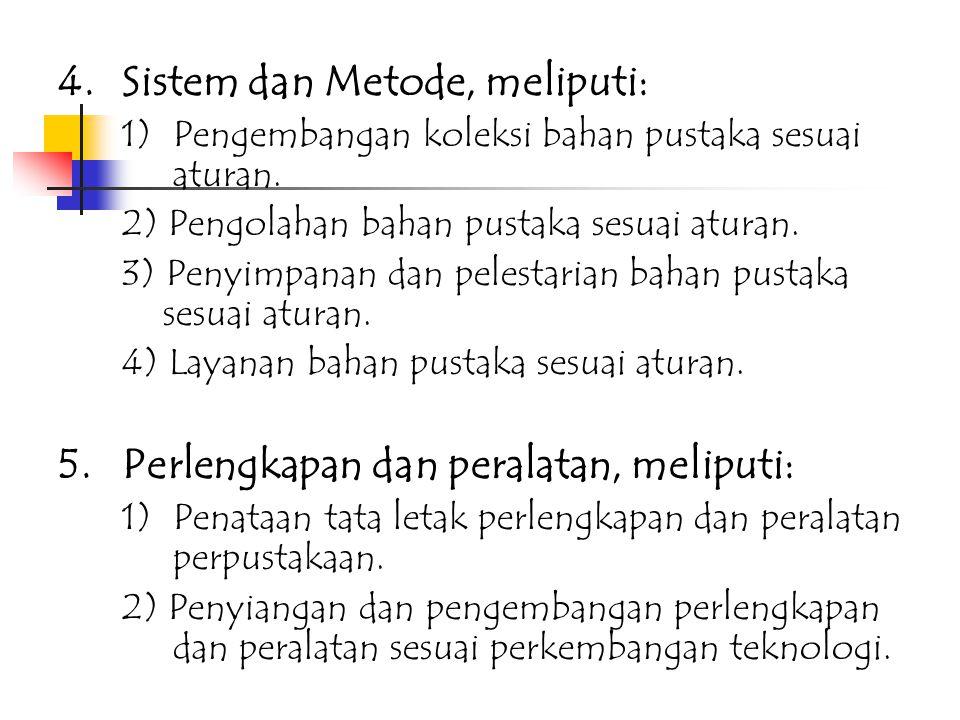 4. Sistem dan Metode, meliputi: