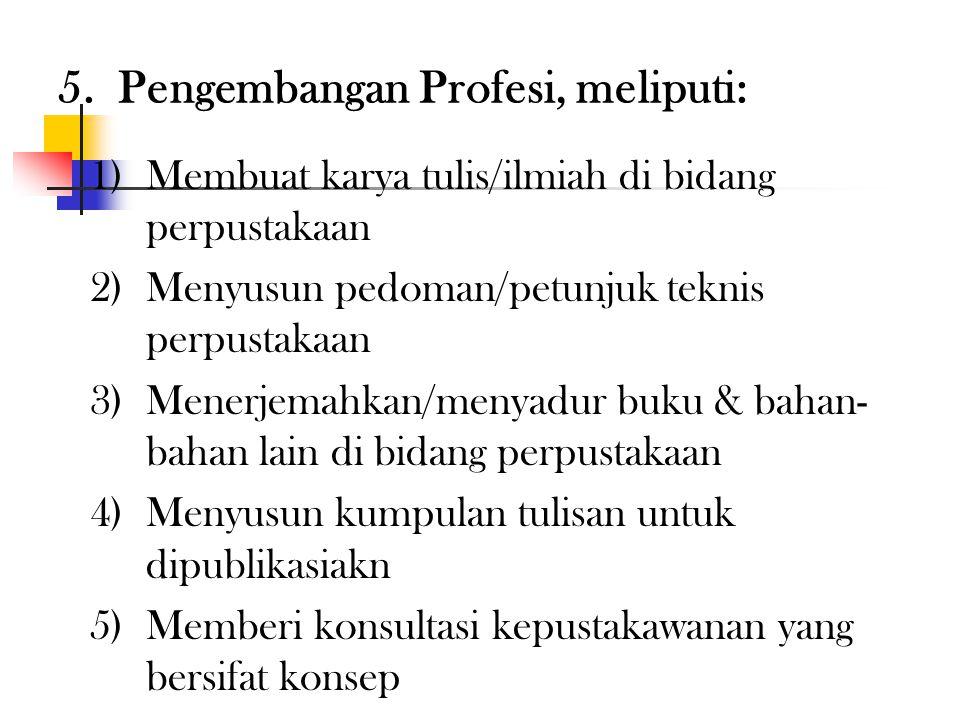 5. Pengembangan Profesi, meliputi: