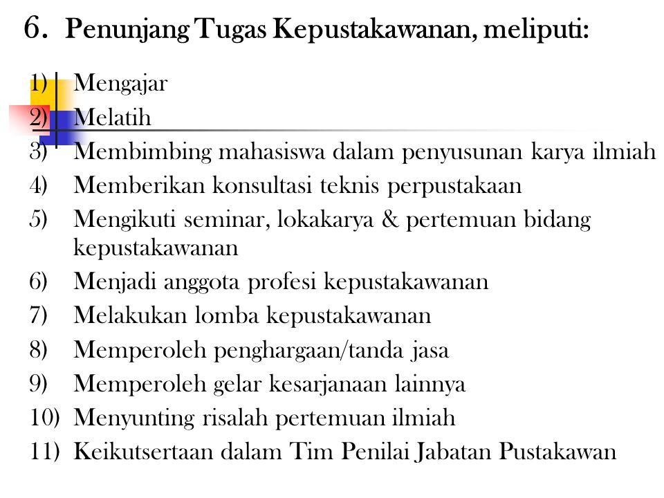 6. Penunjang Tugas Kepustakawanan, meliputi: