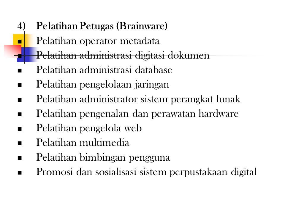 4) Pelatihan Petugas (Brainware)