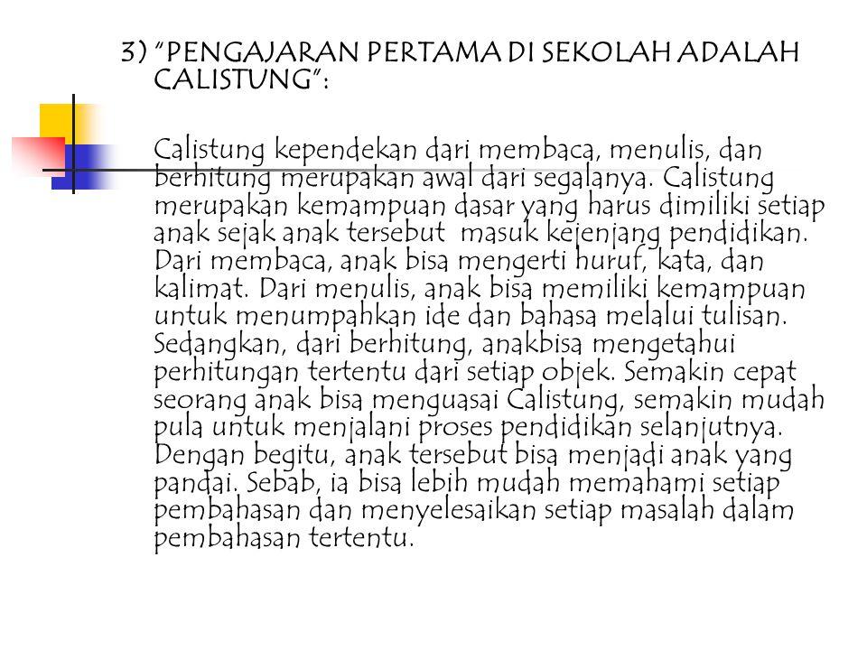 3) PENGAJARAN PERTAMA DI SEKOLAH ADALAH CALISTUNG :