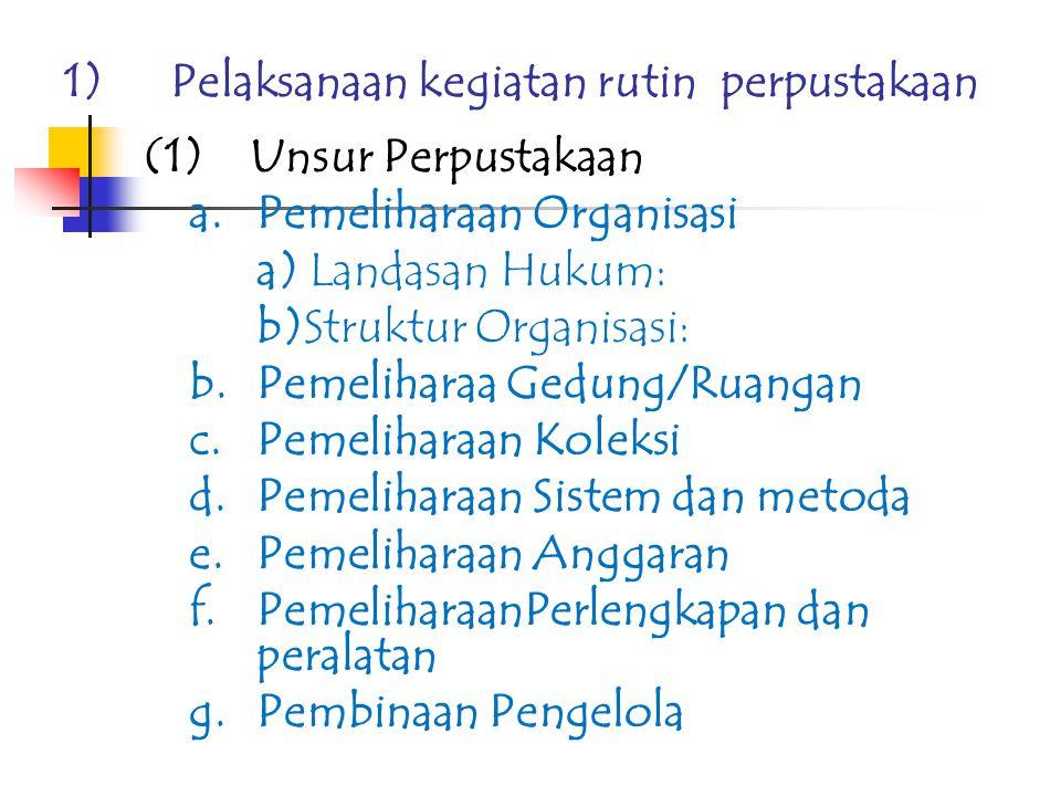1) Pelaksanaan kegiatan rutin perpustakaan