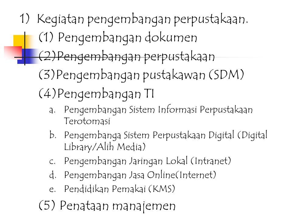 1) Kegiatan pengembangan perpustakaan. (1) Pengembangan dokumen