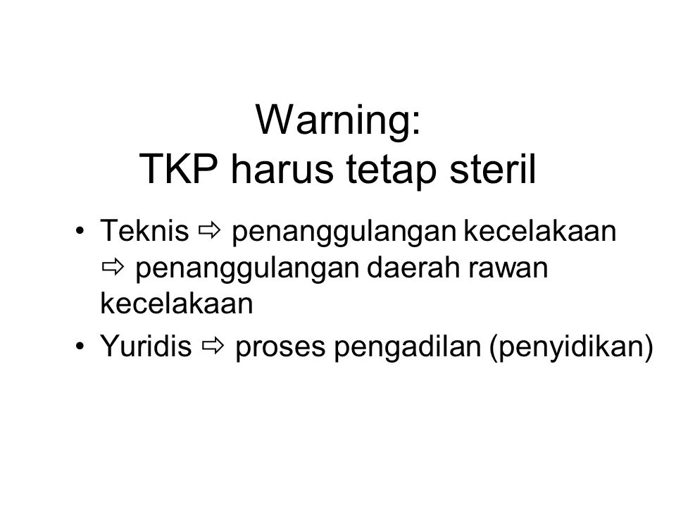 Warning: TKP harus tetap steril