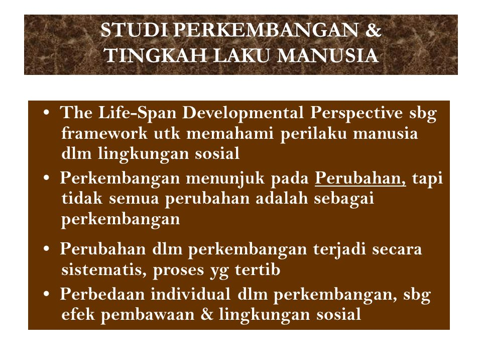 STUDI PERKEMBANGAN & TINGKAH LAKU MANUSIA
