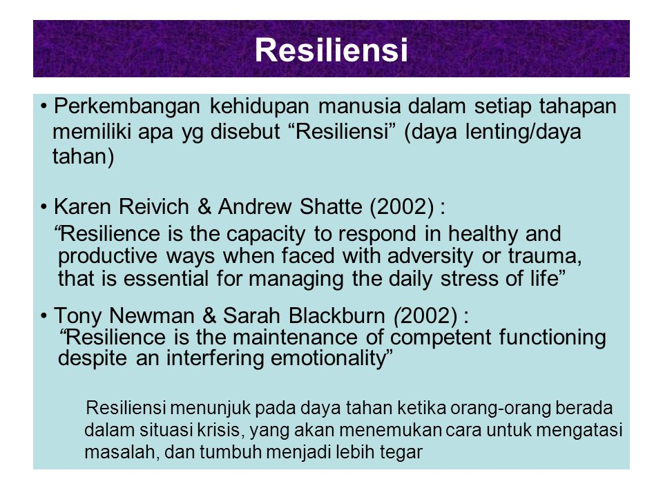 Resiliensi • Perkembangan kehidupan manusia dalam setiap tahapan