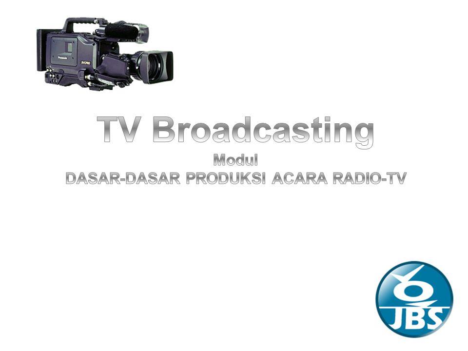 DASAR-DASAR PRODUKSI ACARA RADIO-TV
