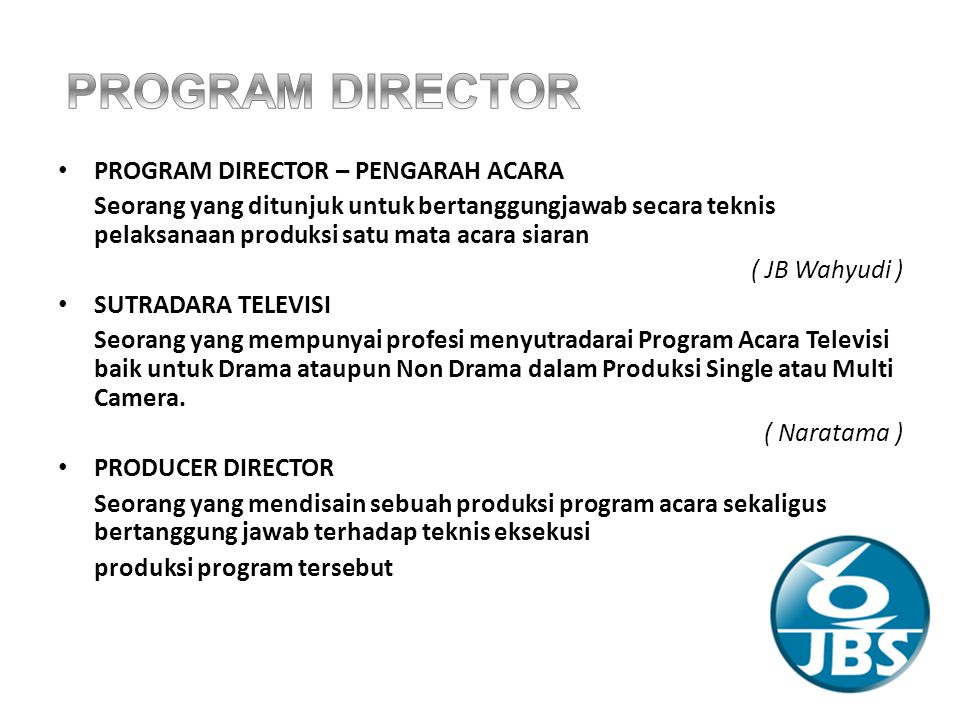 PROGRAM DIRECTOR PROGRAM DIRECTOR – PENGARAH ACARA