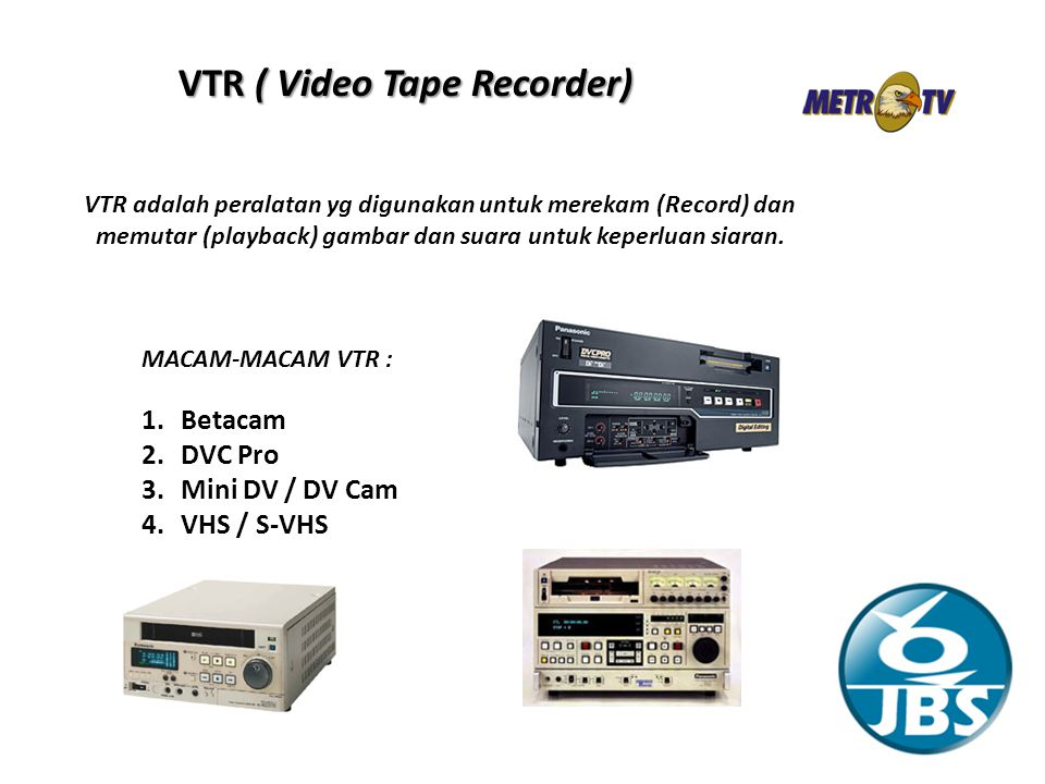 VTR ( Video Tape Recorder)