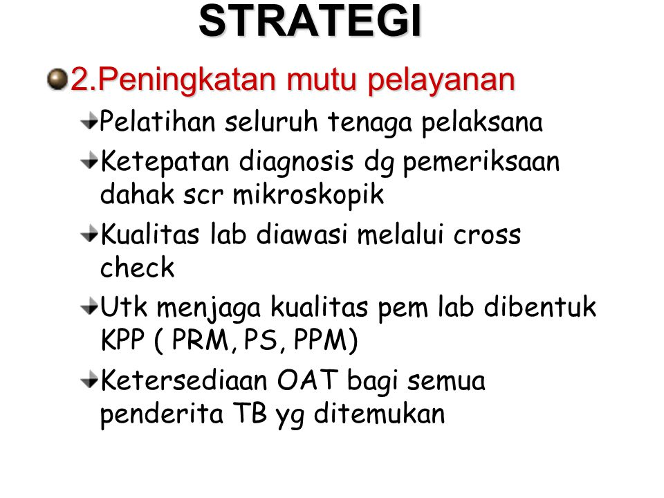 STRATEGI 2.Peningkatan mutu pelayanan