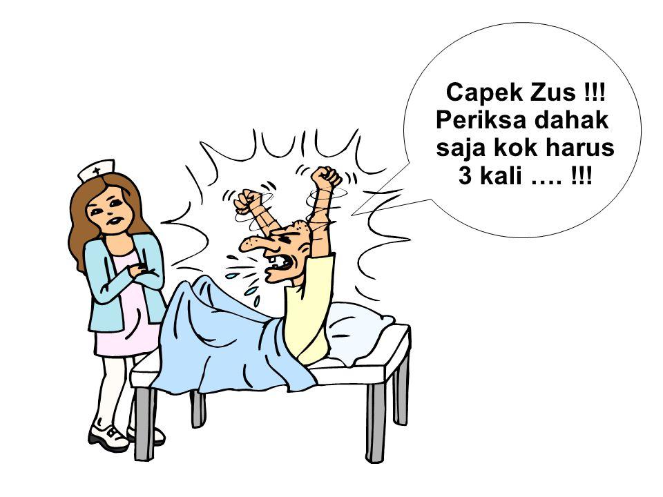 Capek Zus !!! Periksa dahak saja kok harus 3 kali …. !!!