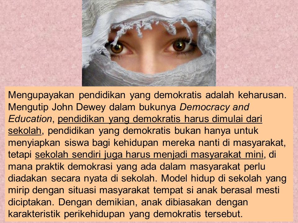 Mengupayakan pendidikan yang demokratis adalah keharusan