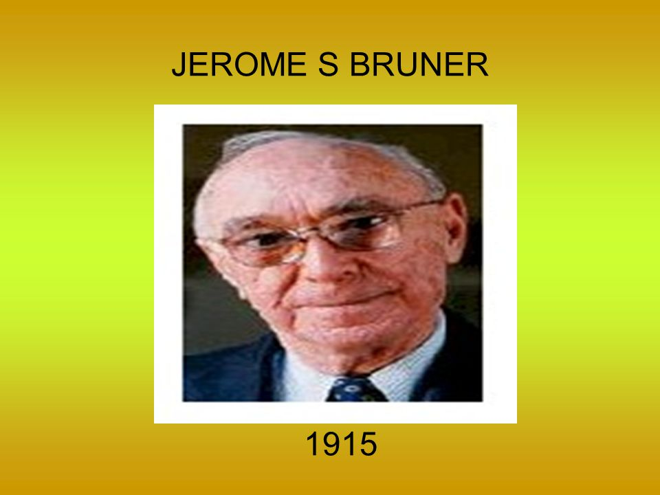 JEROME S BRUNER 1915