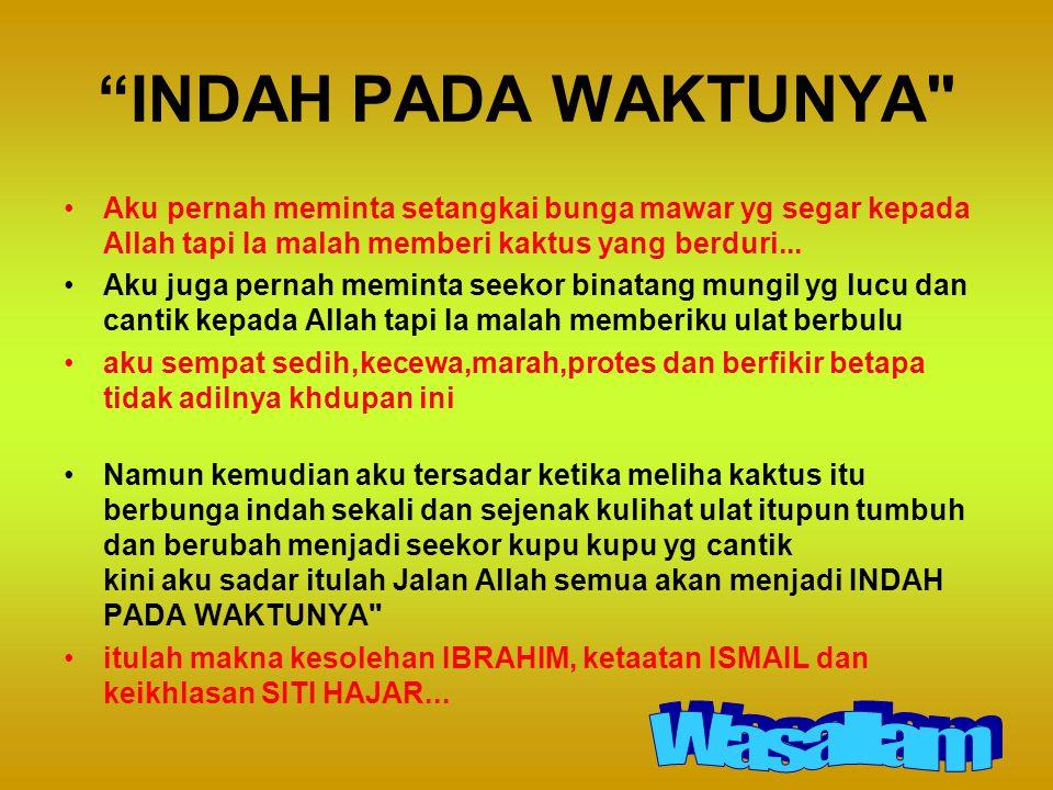 INDAH PADA WAKTUNYA Wasallam