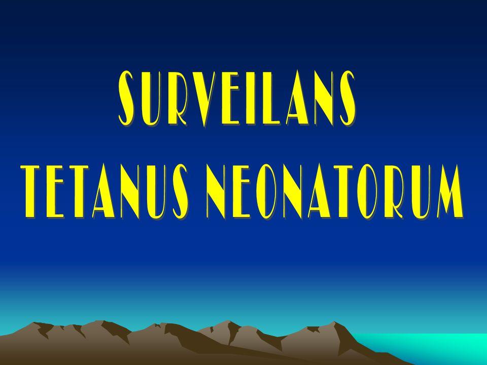 SURVEILANS TETANUS NEONATORUM